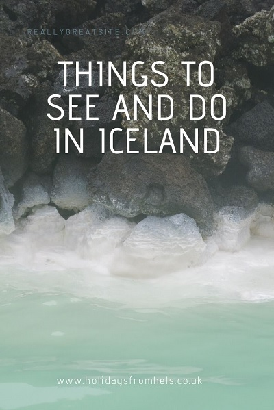 Things to see and do in Iceland, travel tales